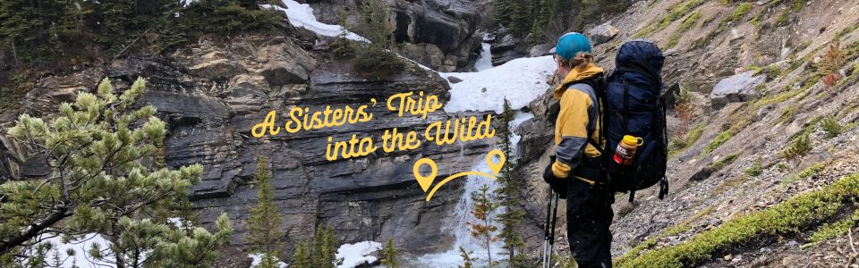 A Sisters' Trip into the Wild