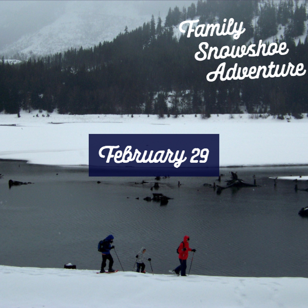Family Friendly Snowshoe Adventure